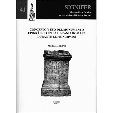 Concepto y uso del monumento epigráfico en la Hispania romana durante el Principado
