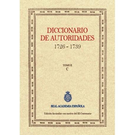 Diccionario de autoridades 1726 - 1739. Edición facsimilar con motivo del III Centenario. Tomo II