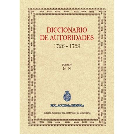Diccionario de autoridades 1726 - 1739. Edición facsimilar con motivo del III Centenario. Tomo IV