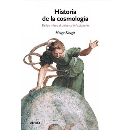 Historia de la cosmología: de los mitos al universo inflacionario.