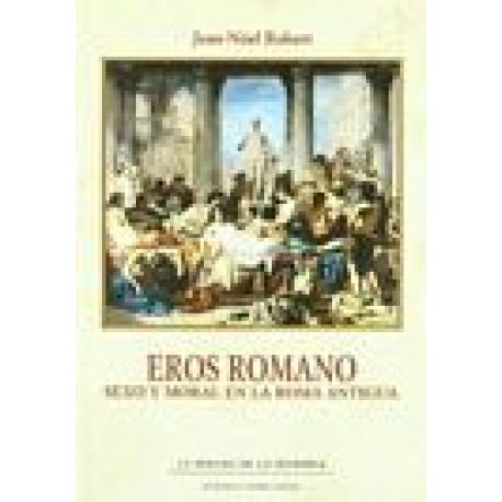 Eros romano. Sexo y moral en la Roma antigua