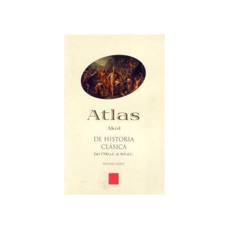 Atlas de historia Clásica. Del 1700 a.C. al 565 d.C. 92 mapas