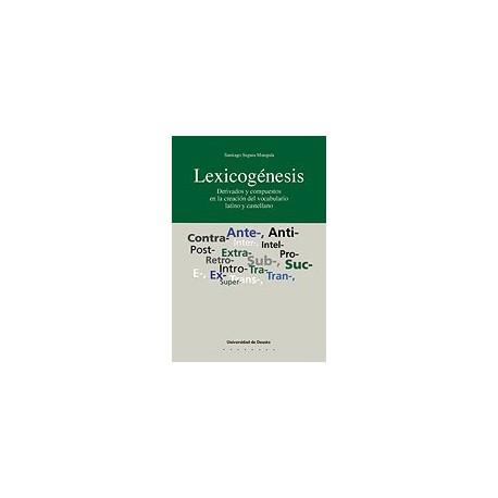 Lexicogénesis. Derivados y compuestos en la creación del vocabulario latino y castellano