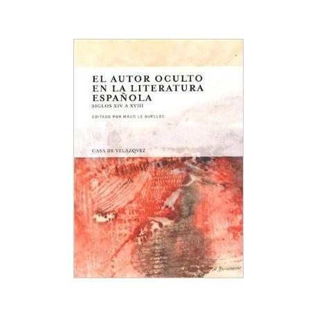 El autor oculto en la literatura española. Siglos XIV a XVIII