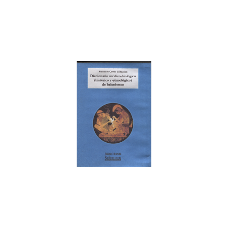 Diccionario médico-biológico (histórico y etimológico) de helenismos. Edición en CD ROM