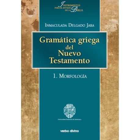 Gramática griega del Nuevo Testamento. 1: Morfología