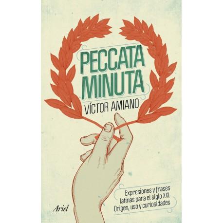 Peccata minuta. Expresiones y frases latinas para el siglo XXI. Origen, uso y curiosidades.