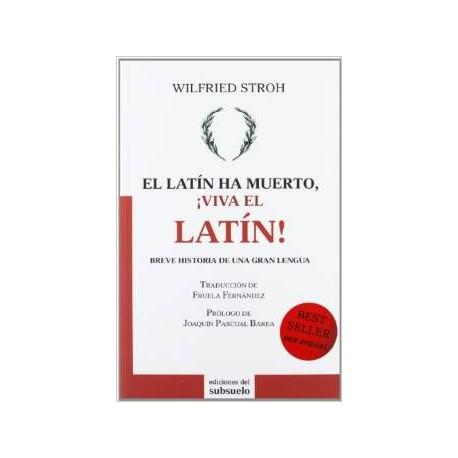 El latín ha muerto. ¡Viva el latín!