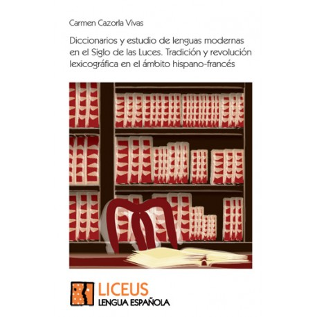 Diccionarios y estudio de lenguas modernas en el Siglo de las Luces