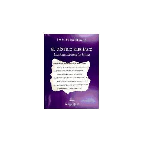 El dístico elegíaco. Lecciones de métrica latina
