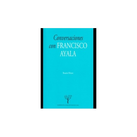 Conversaciones con Francisco Ayala