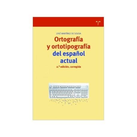Ortografía y ortotipografía del español actual. 2ª edición