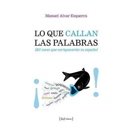 Lo que callan las palabras. Mil voces que enriquecerán tu español