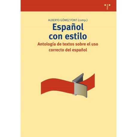 Español con estilo. Antología de textos sobre el uso correcto del español