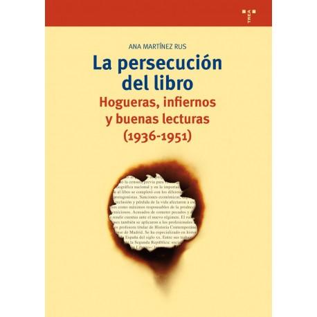 La persecución del libro. Hogueras, infiernos y buenas lecturas