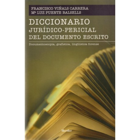 Diccionario jurídico-pericial del documento escrito. Documentoscopia, grafística, lingüística forense