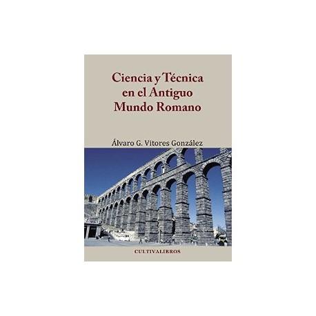 Ciencia y Técnica en el Antiguo Mundo Romano