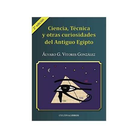 Ciencia, técnica y otras curiosidades del antiguo Egipto