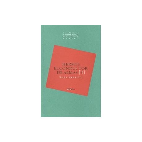 Imágenes primigenias de la religión griega. Vol. II . Hermes. El conductor de almas