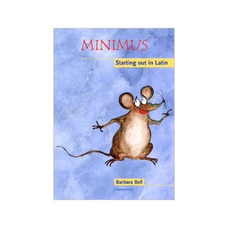 Minimus Pupils Book. Starting out in latin
