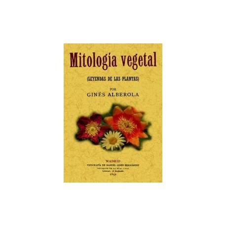 MITOLOGIA VEGETAL (LEYENDAS DE LAS PLANTAS)