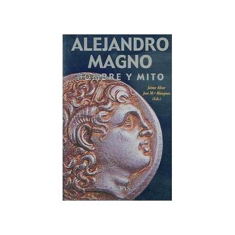 Alejandro Magno. Hombre y mito.