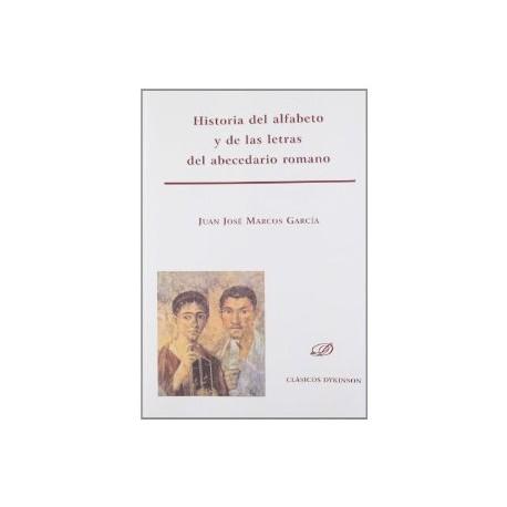 Historia del alfabeto y de las letras del abecedario romano.
