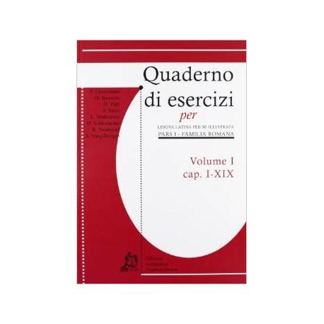 Lingua latina per se illustrata. Pars I. Familia romana . Quaderno di esercizi vol.I. Cap. I-XIX