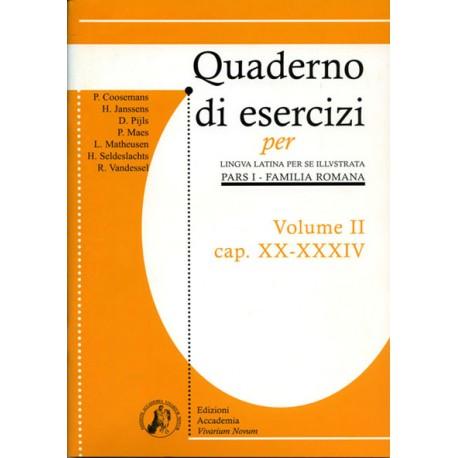 Lingua latina per se illustrata. Pars I. Familia romana . Quaderno di esercizi vol.II. Cap. XX-XXXIV