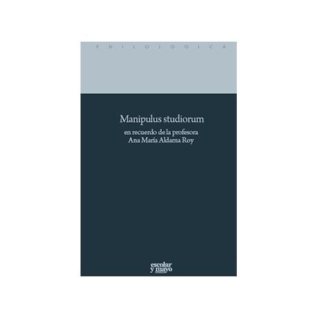 Manipulus studiorum en recuerdo de la profesora Ana María Aldama Roy