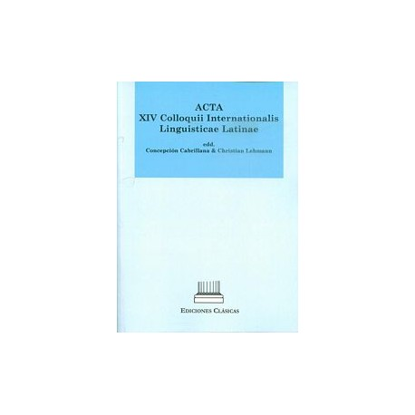 Acta XIV Colloquii Internationalis Linguisticae Latinae