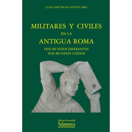 Militares y civiles en la Antigua Roma. Dos mundos diferentes dos mundos unidos.