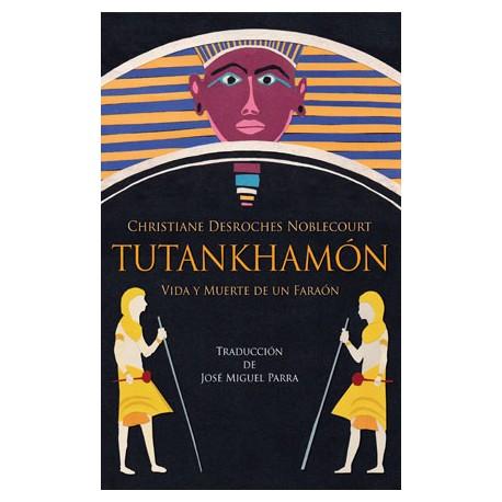 Tutankhamón. Vida y muerte de un Faraón