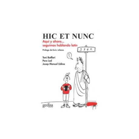 Hic et Nunc. Aquí y ahora...seguimos hablando latín