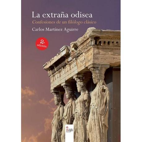 La extraña Odisea. Confesiones de un filólogo clásico