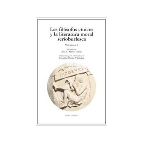 Los filósofos cínicos y la literatura moral serioburlesca. Vol. I