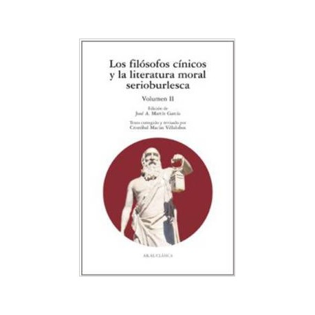 Los filósofos cínicos y la literatura moral serioburlesca. vol. II