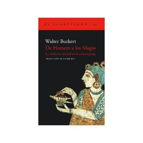 De Homero a los Magos. La tradición oriental en la cultura griega.