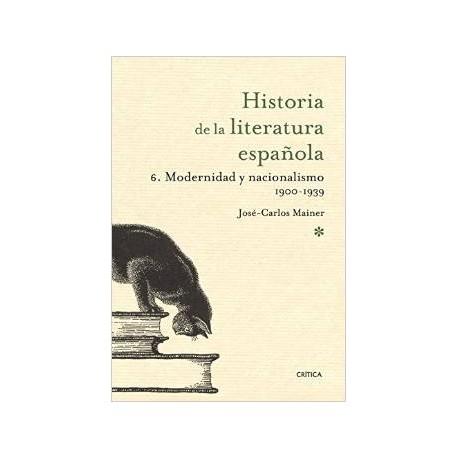 Historia de la literatura española 6. Modernidad y nacionalismo (1900 - 1939)