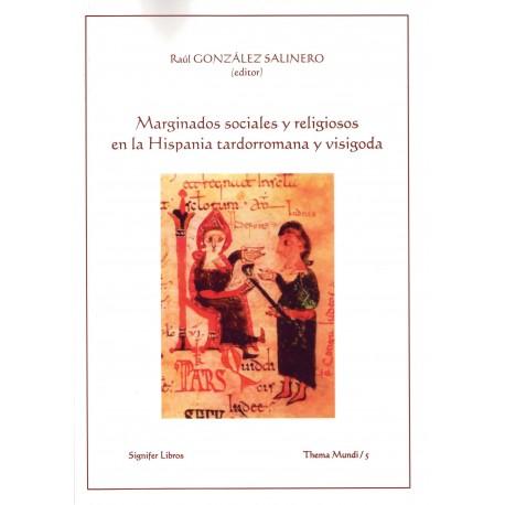 Marginados sociales y religiosos en la Hispania tardorromana y visigoda