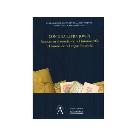 Con una letra joven: avances en el estudio de la Historiografía e Historia de la Lengua Española