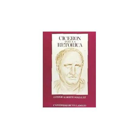 Cicerón ante la retórica