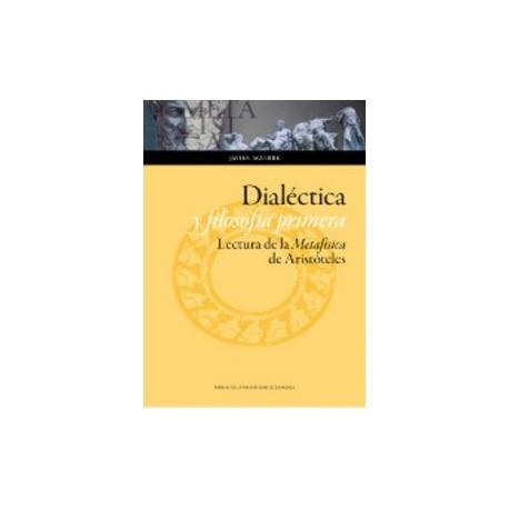 Dialéctica y filosofía primera. Lectura de la Metafísica de Aristóteles