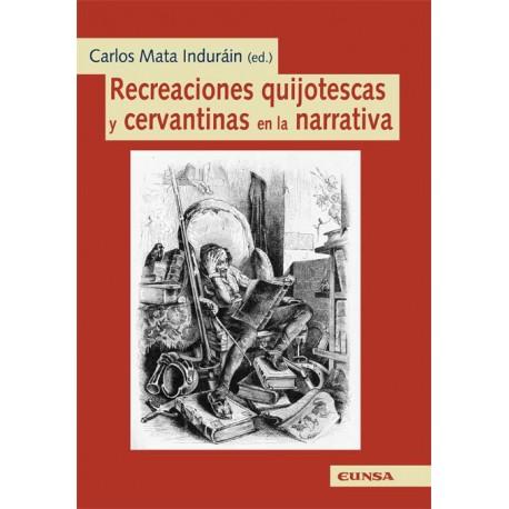 Recreaciones quijotescas y cervantinas en la narrativa
