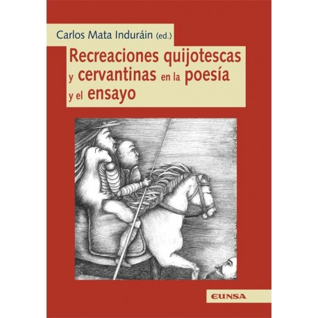 Recreaciones quijotescas y cervantinas en la poesía y el ensayo