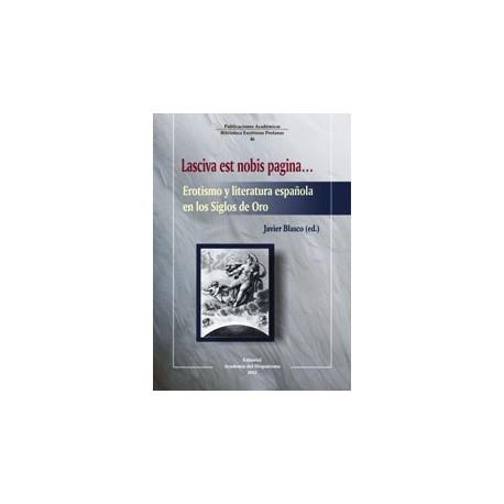 Lasciva est nobis pagina…Erotismo y literatura española en los Siglos de Oro