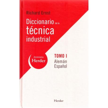 Diccionario de la técnica industrial. Tomo I. Alemán-Español.