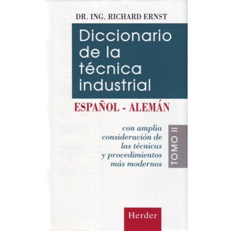 Diccionario de la técnica industrial. Tomo II. Español-Alemán