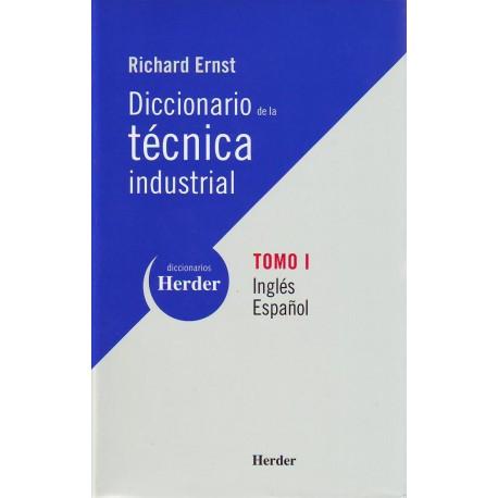 Diccionario de la técnica industrial. Inglés-Español. Tomo 1.