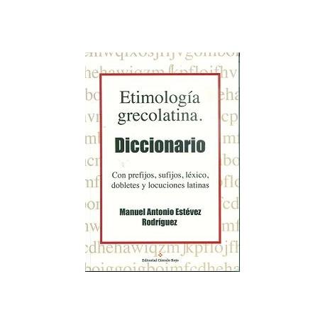 Etimología grecolatina. Diccionario